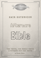 Hair Extension Aftercare Bible